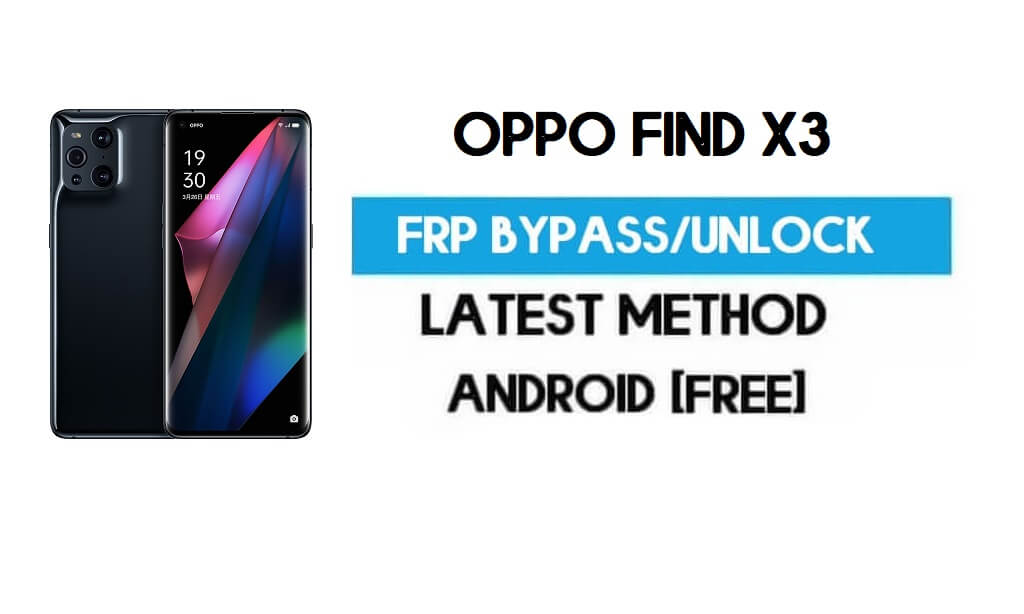 Oppo Find X3 FRP Bypass – Unlock Gmail Lock Android 11 R Without PC