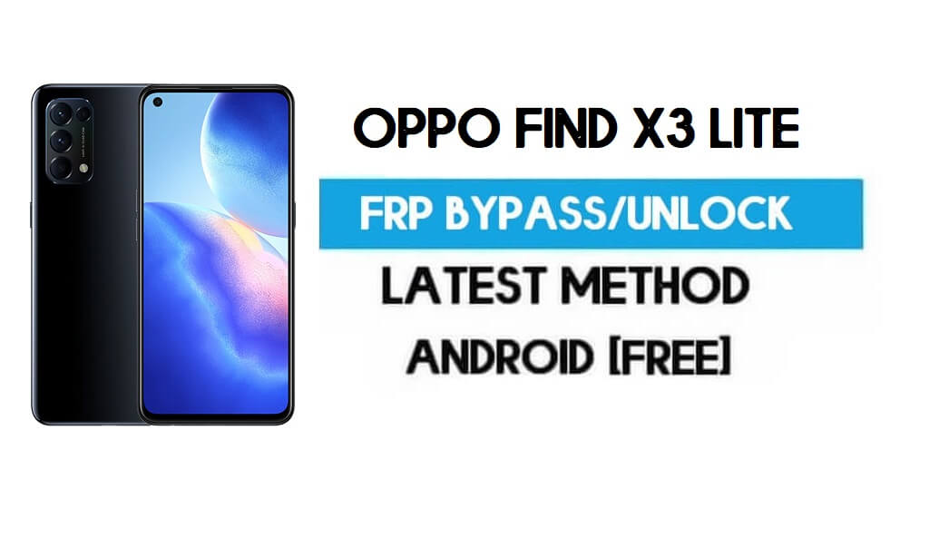 Oppo Find X3 Lite Android 11 FRP Bypass – Unlock Gmail Without PC