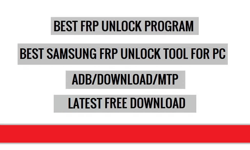 Best Samsung FRP Unlock Tool For PC Free Download   Latest 2021 Version