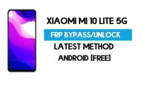 Xiaomi Mi 10 Lite 5G MIUI 12.5 FRP Unlock/Google Account Bypass Free