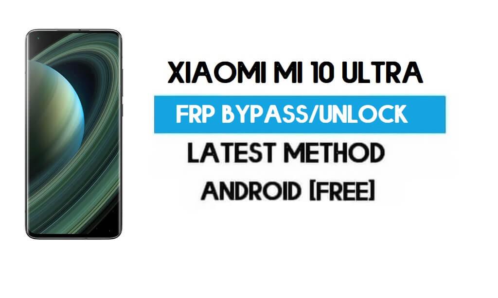 Xiaomi Mi 10 Ultra MIUI 12.5 FRP Unlock/Google Account Bypass (Latest)