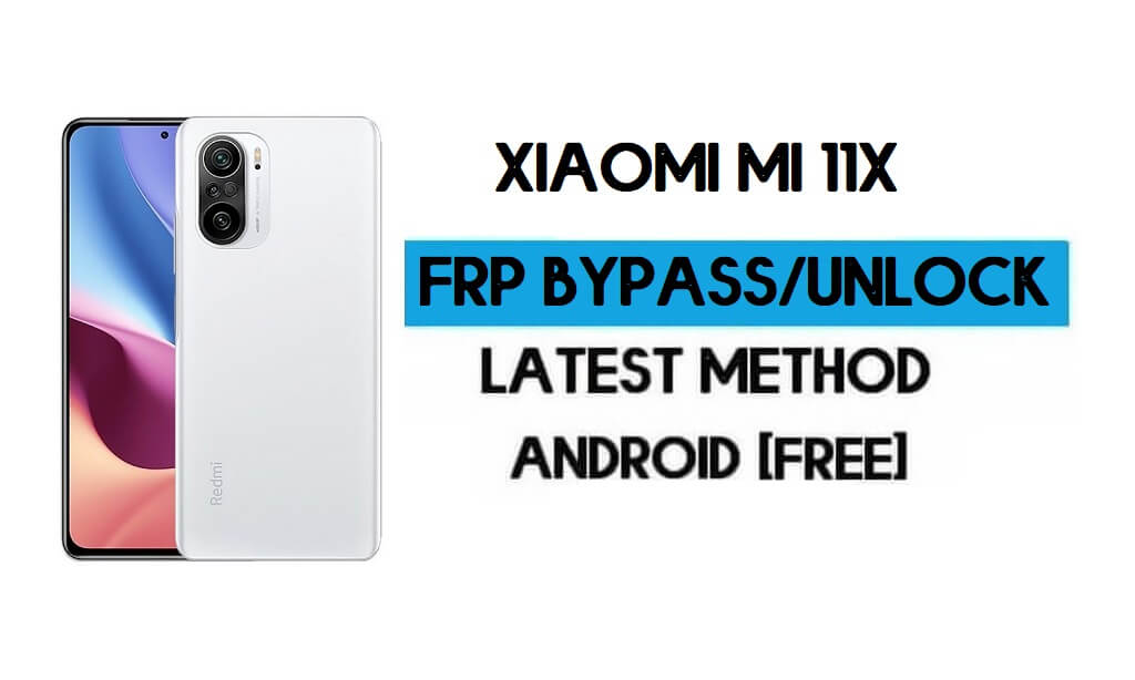 Xiaomi Mi 11X MIUI 12.5 FRP Unlock/Google Account Bypass (2021)
