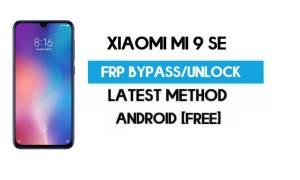 Xiaomi Mi 9 SE MIUI 12.5 FRP Unlock/Google Account Bypass Latest Free