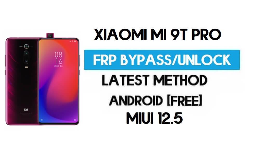 Xiaomi Mi 9T Pro MIUI 12.5 FRP Unlock/Google Account Bypass (2021)