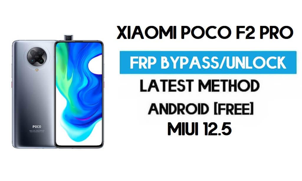 Xiaomi Poco F2 Pro MIUI 12.5 FRP Unlock/Google Account Bypass (2021)