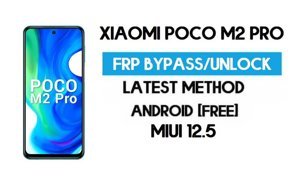 Xiaomi Poco M2 Pro MIUI 12.5 FRP Unlock/Google Account Bypass (2021