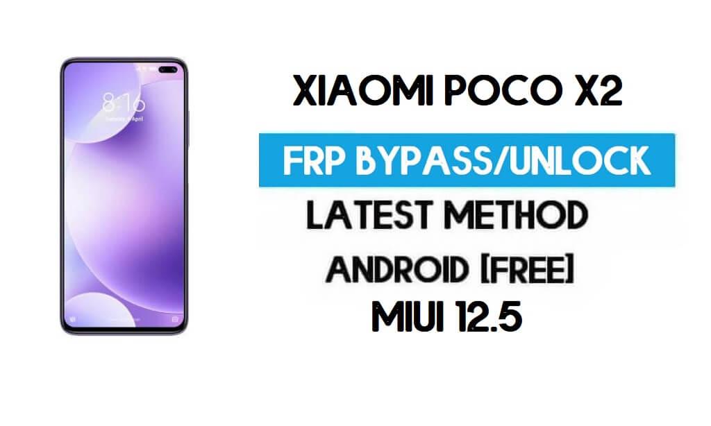 Xiaomi Poco X2 MIUI 12.5 FRP Unlock/Google Account Bypass (2021)