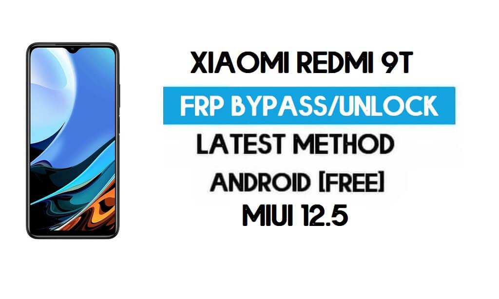 Xiaomi Redmi 9T MIUI 12.5 FRP Unlock/Google Account Bypass (2021)
