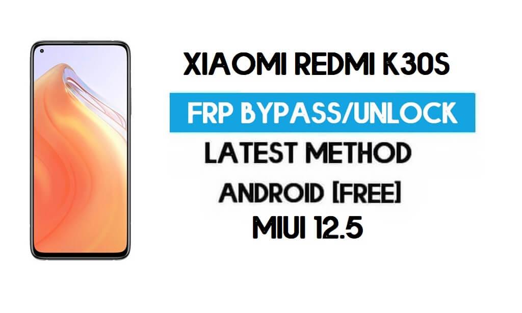 Xiaomi Redmi K30S MIUI 12.5 FRP Unlock/Google Account Bypass (2021)