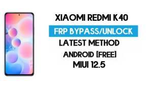 Xiaomi Redmi K40 MIUI 12.5 FRP Unlock/Google Account Bypass (2021)
