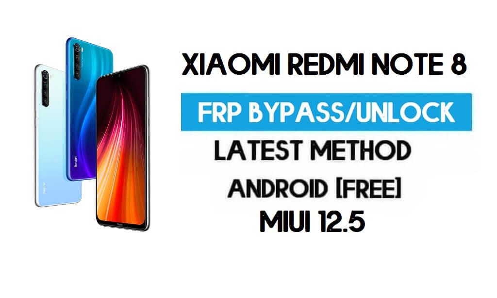 Xiaomi Redmi Note 8 MIUI 12.5 FRP Unlock/Google Account Bypass free