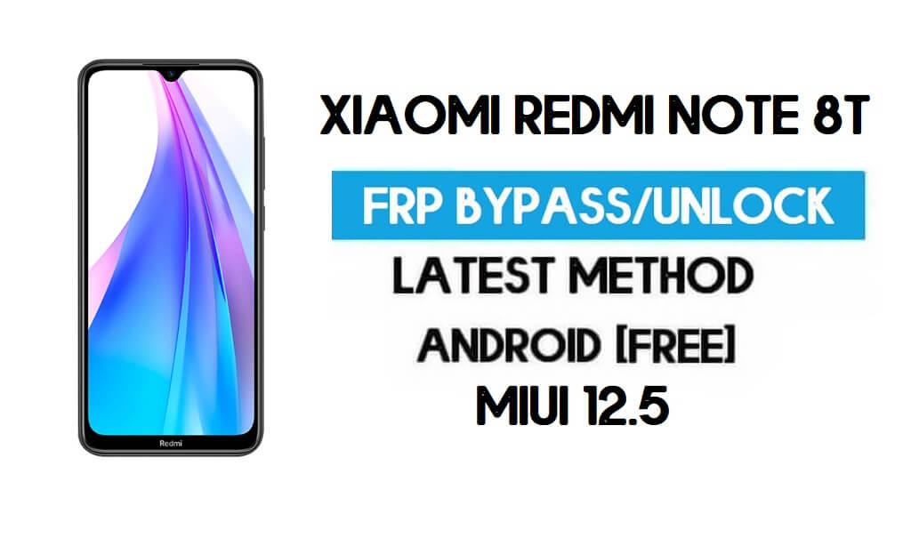 Xiaomi Redmi Note 8T MIUI 12.5 FRP Unlock/Google Account Bypass