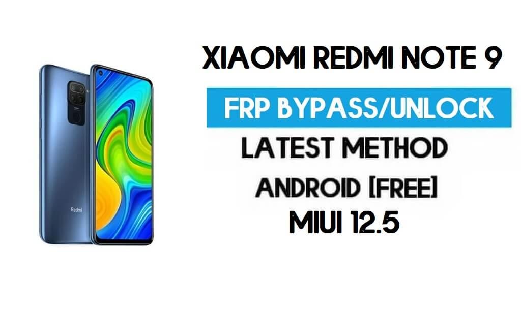 Xiaomi Redmi Note 9 MIUI 12.5 FRP Unlock/Google Account Bypass