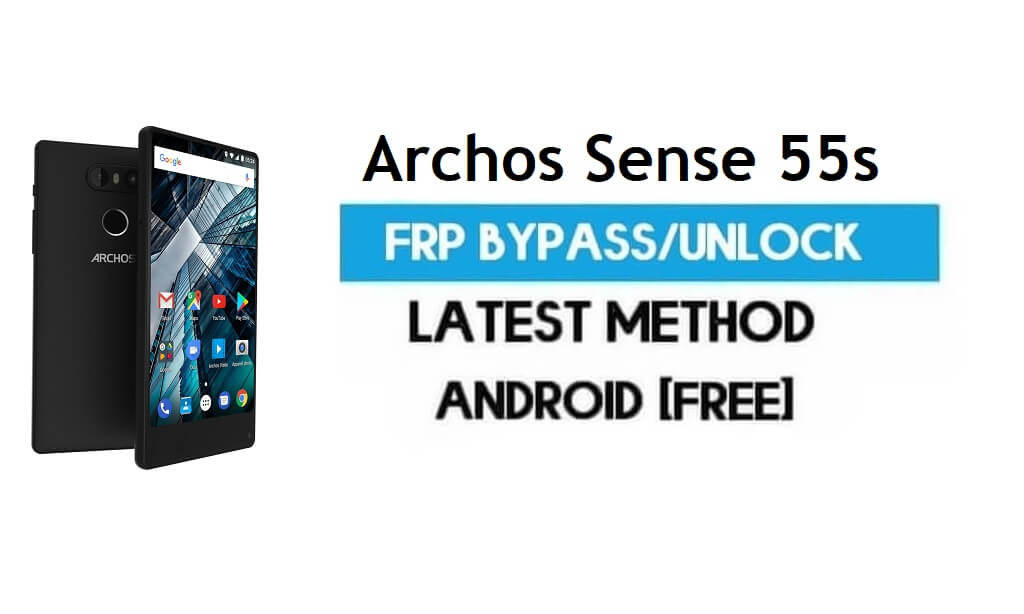 Archos Sense 55s FRP Bypass – Unlock Gmail Lock Android 7 Without PC