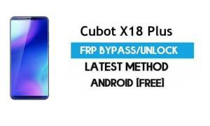 Cubot X18 Plus FRP Bypass – Unlock Gmail Google Account (Android 8.1) (Without PC)