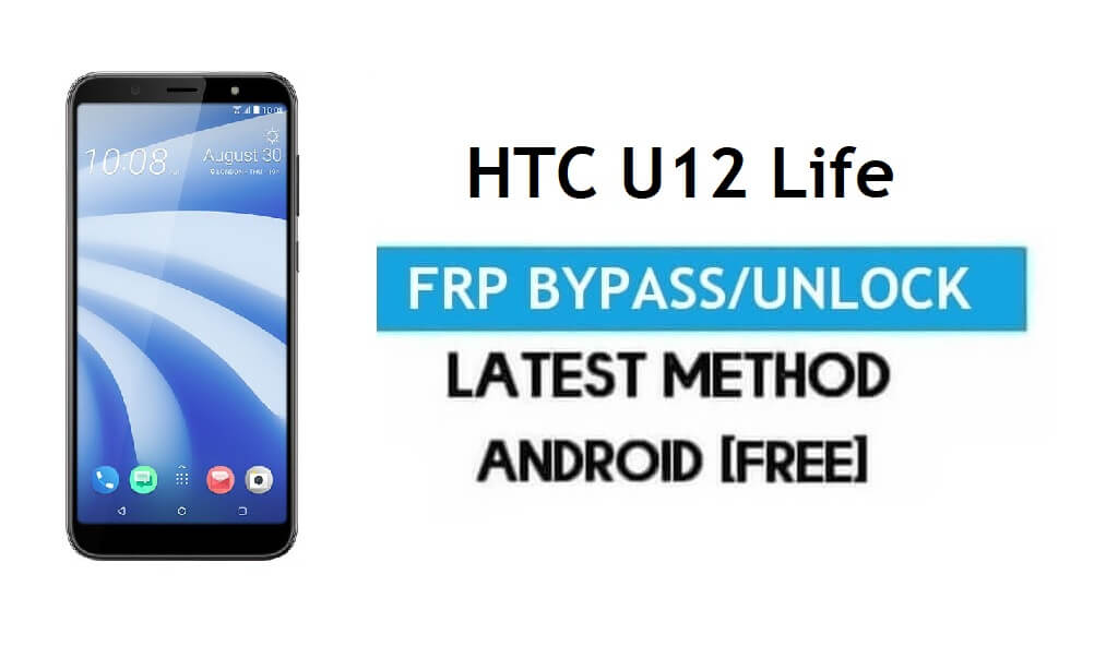 HTC U12 Life FRP Bypass/Google Account Unlock (Android 8.1) [Without PC] Free Latest Method