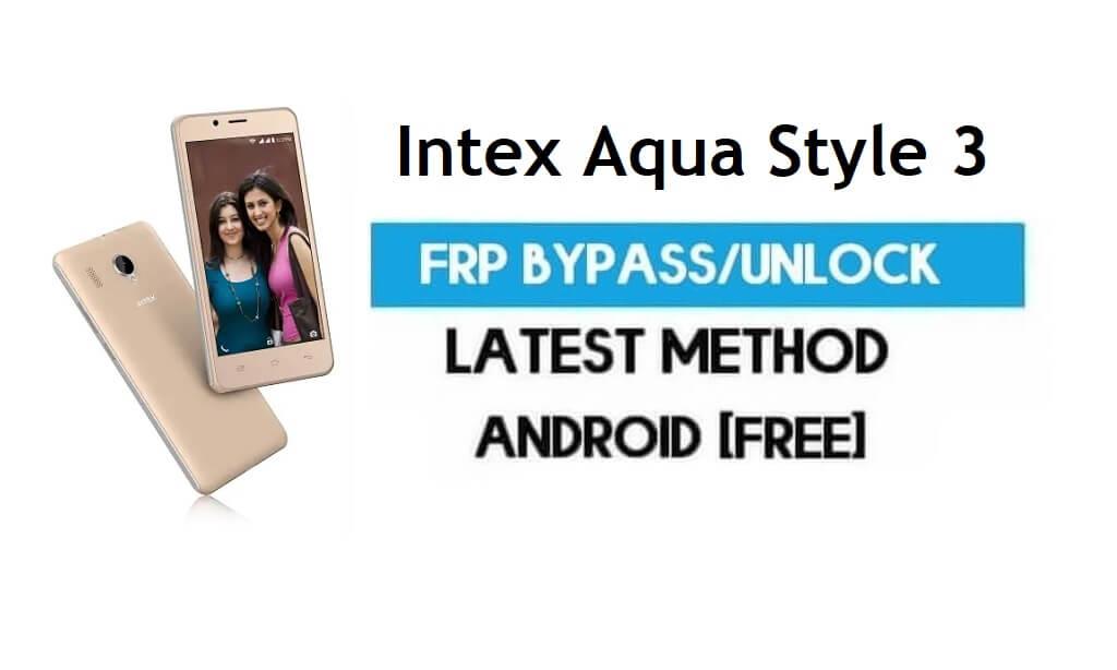 Intex Aqua Style 3 FRP Bypass – Unlock Gmail Lock Android 7.0 No PC