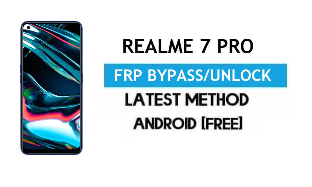 Realme 7 Pro Android 11 FRP Bypass – Unlock Google Gmail Without PC
