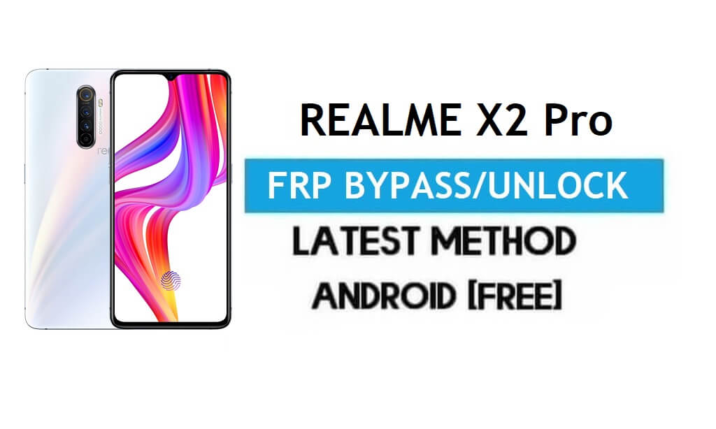 Realme X2 Pro Android 11 FRP Bypass - Unlock Google Gmail Without PC