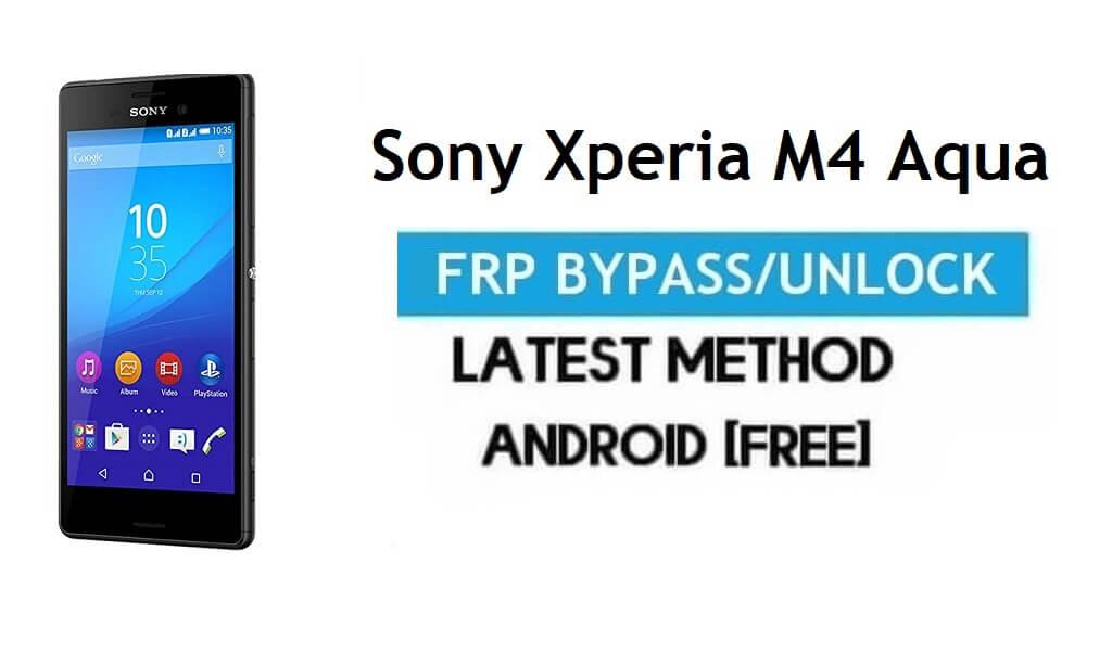 Sony Xperia M4 Aqua FRP Bypass – Unlock Gmail Lock Android 6 No PC