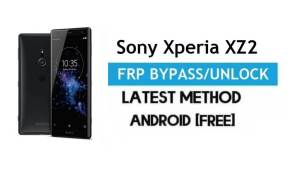 Sony Xperia XZ2 FRP Bypass Android 8.0 – Unlock Gmail lock Without PC