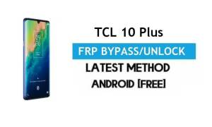 TCL 10 Plus FRP Bypass Android 10 – Unlock Gmail Lock [Without PC]