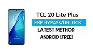 TCL 20 Lite Plus FRP Bypass Android 11 – Unlock Gmail Lock [Without PC