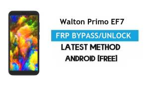 Walton Primo EF7 FRP Bypass – Unlock Gmail Lock Android 7 Without PC