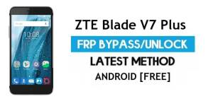 ZTE Blade V7 Plus FRP Bypass Android 6.0.1 – Unlock Google Gmail Lock [Without PC]