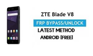ZTE Blade V8 FRP Bypass – Unlock Gmail Lock Android 7.0 Without PC