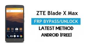 ZTE Blade X Max FRP Bypass – Unlock Gmail Lock Android 7 Without PC