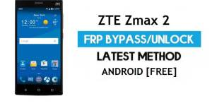 ZTE Zmax 2 FRP Bypass Android 6.0.1 – Unlock Google Gmail Lock [Without PC]