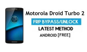 Motorola Droid Turbo 2 FRP Bypass – Unlock Google Gmail lock Android 7