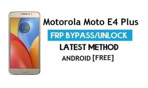 Unlock Motorola Moto E4 Plus XT1770/73 FRP – Bypass Google Gmail Lock (Android 7.1) Without PC Latest