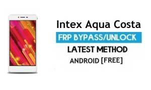 Intex Aqua Costa FRP Unlock Google Account Bypass Android 6.0 No PC
