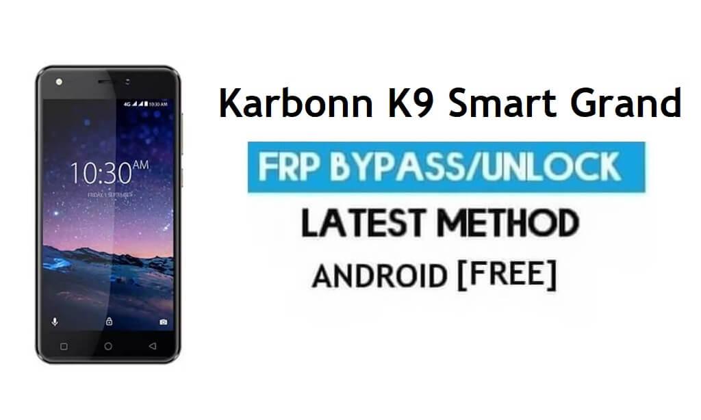 Karbonn K9 Smart Grand FRP Unlock Google Account Bypass Android 7.0