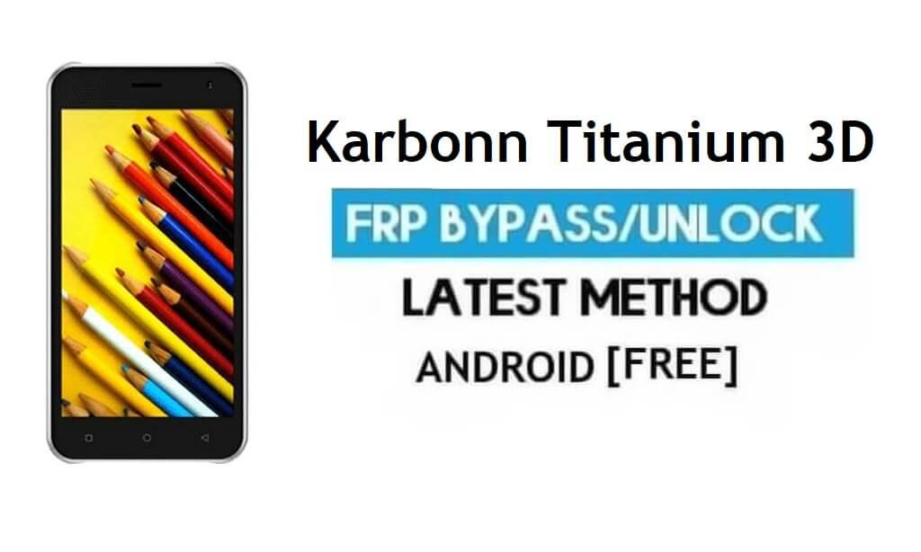 Karbonn Titanium 3D FRP Unlock Google Account Bypass Android 6.0