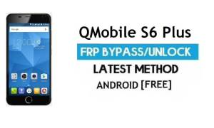 QMobile S6 Plus FRP Unlock Google Account Bypass Android 6.0 No PC