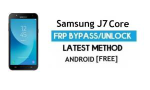 Samsung J7 Core FRP Bypass 2021 Latest – Unlock Google [Android 9.0]