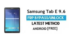 Samsung Tab E 9.6 SM-T561 FRP Bypass – Unlock Google [Android 7.0]