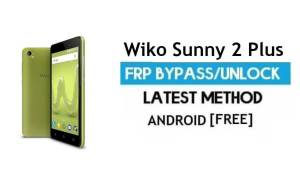 Wiko Sunny 2 Plus FRP Bypass – Unlock Gmail Android 7.0 Without PC