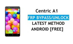 Centric A1 FRP Bypass Unlock Google Gmail lock Android 7.1 Without PC