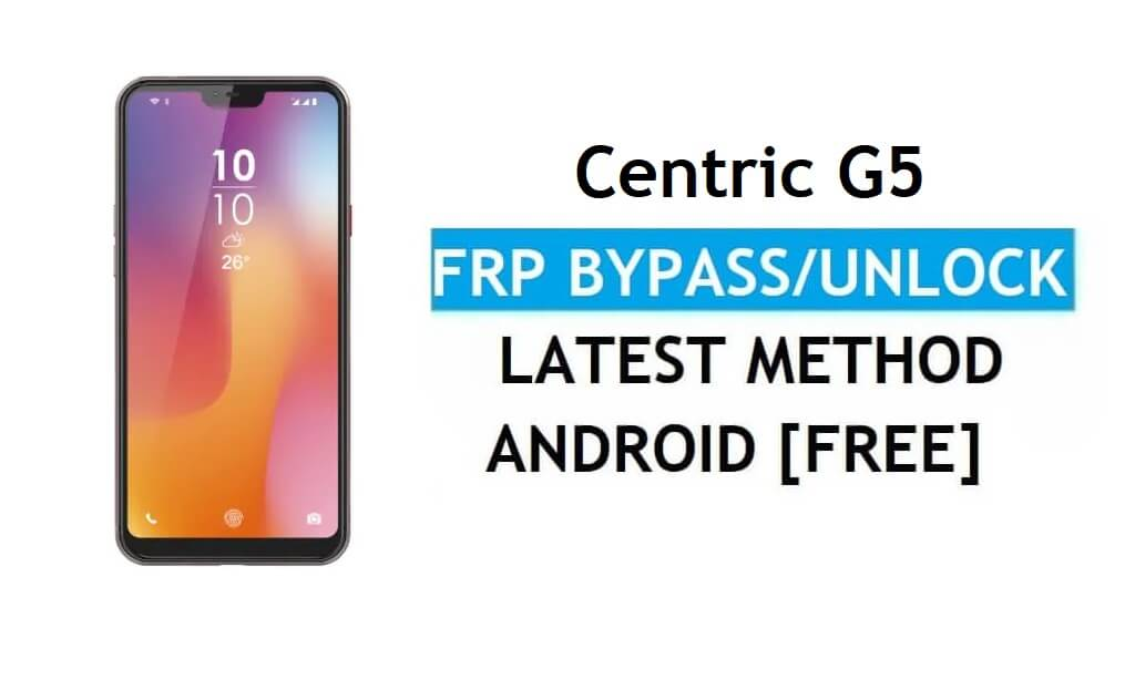 Centric G5 FRP Bypass latest Unlock Gmail Lock Android 9.0 Without PC