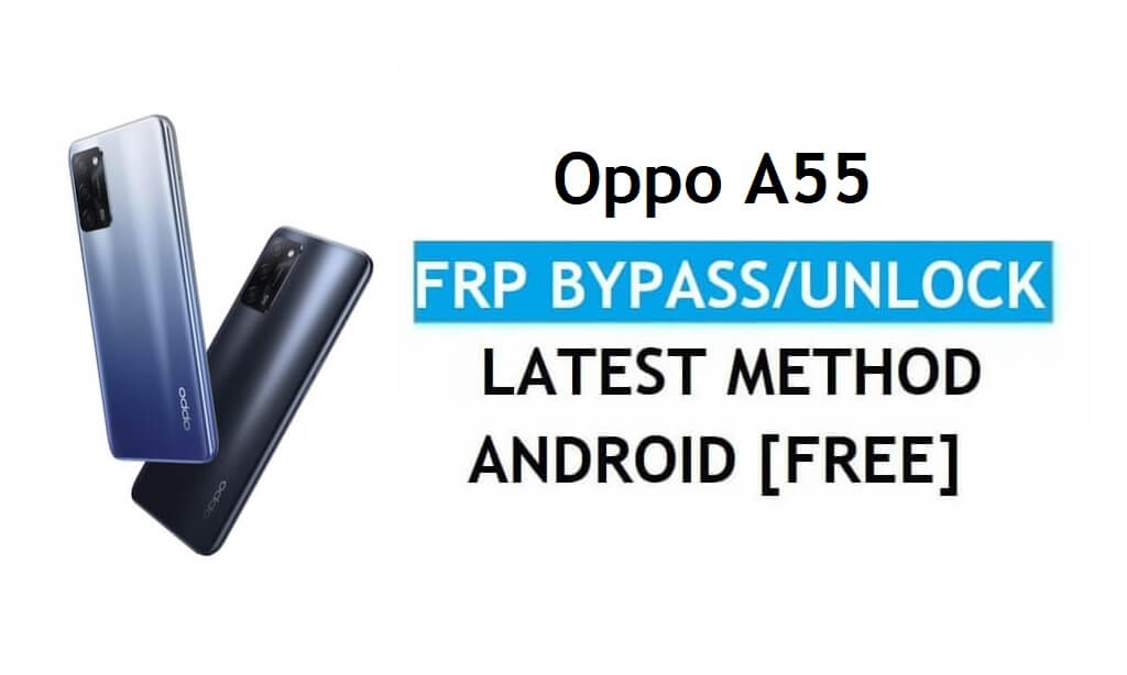 Oppo A55 Android 11 FRP Bypass Unlock Google Gmail Lock Without PC