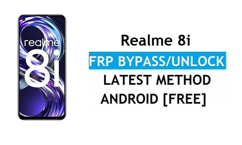 Realme 8i Android 11 FRP Bypass Reset Google Gmail Unlock Latest Free