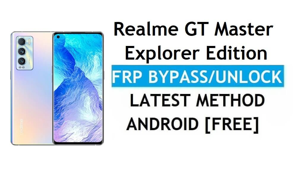 Realme GT Master Explorer Edition Android 11 FRP Bypass Reset Google