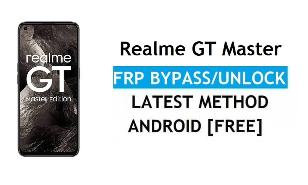 Realme GT Master Android 11 FRP Bypass Unlock Google Gmail Latest