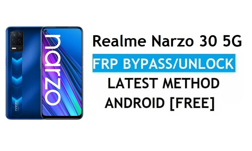 Realme Narzo 30 5G Android 11 FRP Bypass Reset Google Gmail Latest