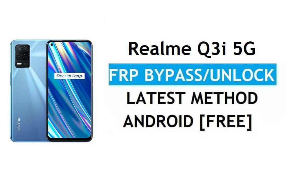 Realme Q3i 5G Android 11 FRP Bypass Unlock Google Gmail Lock Latest