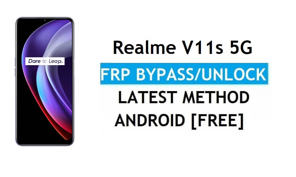 Realme V11s 5G Android 11 FRP Bypass – Unlock Google (Fix FRP Code Not Working) Without PC